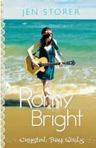 Romy Bright - Crystal Bay Girls: Book 2 ebook by Jen Storer