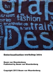 Datavisualisation Workshop Intro ebook by Beam van Waardenberg