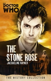Doctor Who: The Stone Rose ebook by Jacqueline Rayner