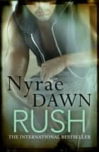 Rush ebook by Nyrae Dawn