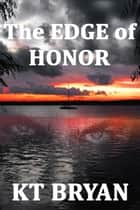 The Edge Of Honor ebook by KT Bryan