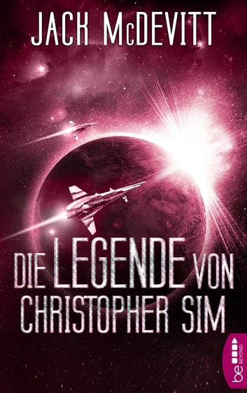 Die Legende von Christopher Sim - Ein Alex-Benedict-Roman ebook by Jack McDevitt