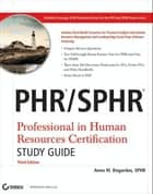 PHR / SPHR Professional in Human Resources Certification Study Guide ebook by Anne M. Bogardus
