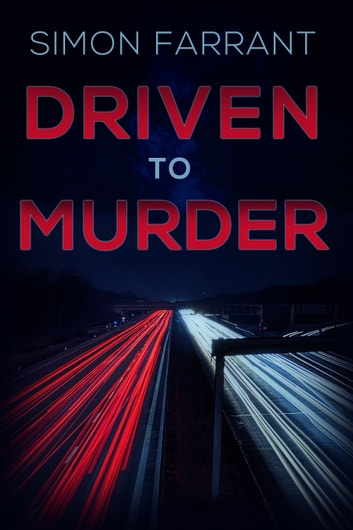 Driven To Murder ebook by Simon Farrant