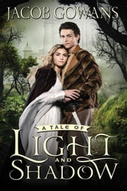 A Tale of Light and Shadow ebook by Jacob Gowans