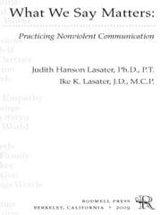 What We Say Matters - Practicing Nonviolent Communication ebook by P.T. Judith Hanson Lasater, Ph.D.,Ike K. Lasater