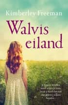 Walviseiland ebook by Kimberley Freeman,Mechteld Jansen