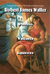 Puerto Vallarta Squeeze ebook by Robert James Waller