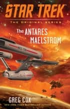 The Antares Maelstrom ebook by Greg Cox
