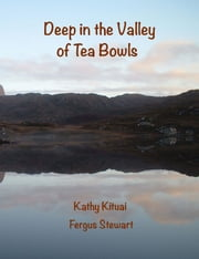 Deep in the Valley of Tea Bowls ebook by Kituai, Kathy