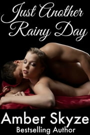 Just Another Rainy Day ebook by Amber Skyze