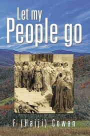 Let my People go ebook by F (Hajji) Cowan