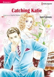 CATCHING KATIE (Mills & Boon Comics) - Mills & Boon Comics ebook by Sophie Weston