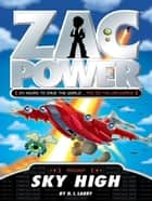 Zac Power: Sky High ebook by H. I. Larry