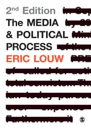 The Media and Political Process ebook by Eric Louw