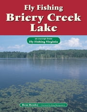 Fly Fishing Briery Creek Lake - An Excerpt from Fly Fishing Virginia ebook by Beau Beasley,King Montgomery