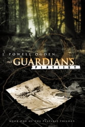 The Guardian's Playlist ebook by J. Powell Ogden