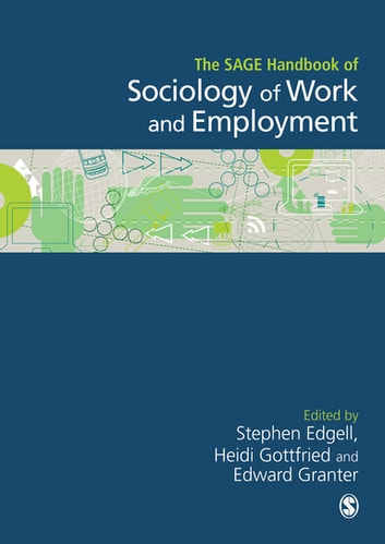 The SAGE Handbook of the Sociology of Work and Employment ebook by