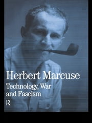 Technology, War and Fascism - Collected Papers of Herbert Marcuse, Volume 1 ebook by Herbert Marcuse,Douglas Kellner
