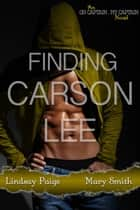 Finding Carson Lee ebook by Lindsay Paige, Mary Smith