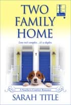 Two Family Home ebook by Sarah Title