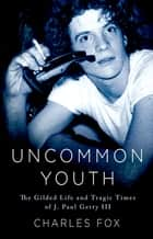 Uncommon Youth ebook by Charles Fox