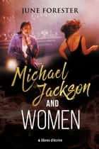 Michael Jackson and Women ebook by June Forester