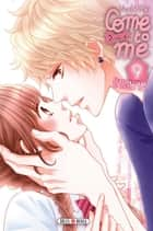 Come to me T09 ebook by Nachi Yuki