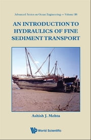 An Introduction to Hydraulics of Fine Sediment Transport ebook by Ashish J Mehta
