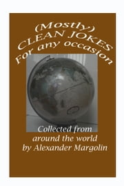 (Mostly) CLEAN JOKES for any occasion ebook by Alexander Margolin