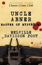 Uncle Abner: Master of Mysteries ebook by Melville Davisson Post