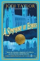 A Symphony of Echoes ebook by Jodi Taylor