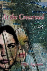 AT THE CROSSROAD ebook by Olfet Agrama