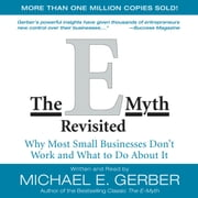 The E-Myth Revisited - Why Most Small Businesses Don't Work and Audiolibro by Michael E. Gerber