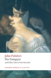 The Vampyre and Other Tales of the Macabre ebook by John Polidori,Robert Morrison,Chris Baldick