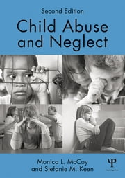 Child Abuse and Neglect - Second Edition ebook by Monica L. McCoy,Stefanie M. Keen