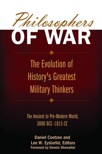 Philosophers of War: The Evolution of History's Greatest Military Thinkers [2 volumes] - The Evolution of History's Greatest Military Thinkers ebook by