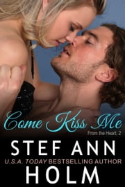 Come Kiss Me ebook by Stef Ann Holm