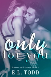 Only For You ebook by E. L. Todd