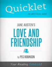 Quicklet on Jane Austen's Love and Friendship (CliffNotes-like Summary) ebook by Dolly  Tavasieff