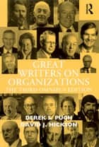 Great Writers on Organizations ebook by Derek S. Pugh,David J. Hickson
