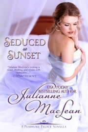 Seduced at Sunset - A Pembroke Palace Novel ebook by Julianne MacLean