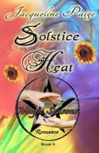 Solstice Heat Book 2 Magic Seasons Romance ebook by Jacqueline Paige