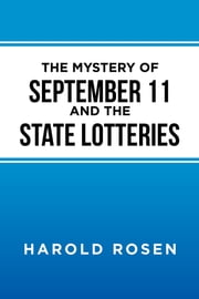 The Mystery of September 11 and the State Lotteries ebook by Harold Rosen