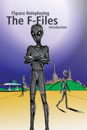 FSpace Roleplaying The F-Files introduction ebook by Martin Rait
