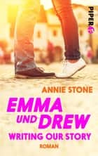 Emma und Drew – Writing our Story ebook by Annie Stone