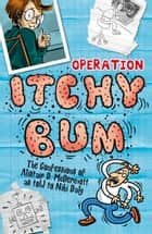 Operation Itchy Bum ebook by Niki Daly