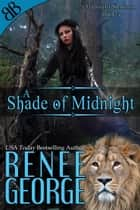 A Shade of Midnight - Paranormal Lion Shifter Romantic Mystery Suspense ebook by Renee George
