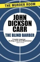 The Blind Barber ebook by John Dickson Carr