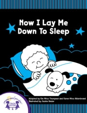 Now I Lay Me Down To Sleep ebook by Kim Mitzo Thompson, Karen Mitzo Hilderbrand, Jackie Binder,...